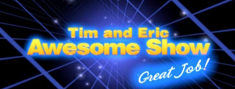 How Tim And Eric Awesome Show, Great Job! Likes